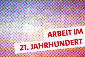 Landesparteitag: Arbeit im 21. Jahrhundert