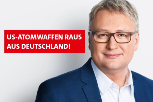 Sönke Rix: US-Atmwaffen raus aus Deutschland!